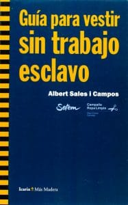 Guía para vestir sin trabajo esclavo, Albert Sales Campos