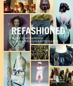 Refashioned. Moda vanguardista con materiales reutilizados, Sass Brown